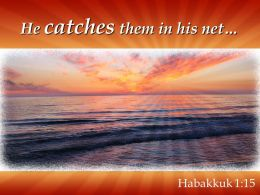 Habakkuk 1 15 He Catches Them In His Net Powerpoint Church Sermon