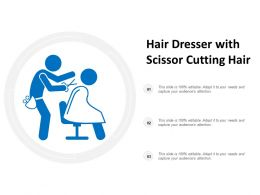 Hair Dresser With Scissor Cutting Hair