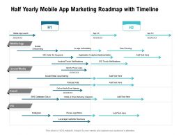 Half Yearly Mobile App Marketing Roadmap With Timeline