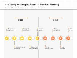 Half Yearly Roadmap To Financial Freedom Planning