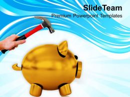 Hammer About To Smash A Piggy Bank PowerPoint Templates PPT Themes And Graphics 0213