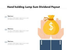 Hand Holding Lump Sum Dividend Payout