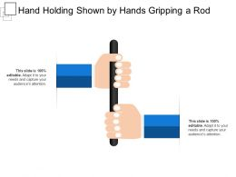 Hand Holding Shown By Hands Gripping A Rod