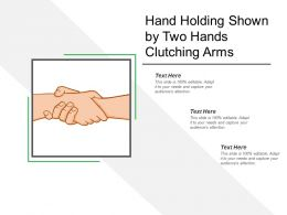 Hand Holding Shown By Two Hands Clutching Arms
