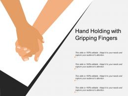 Hand Holding With Gripping Fingers