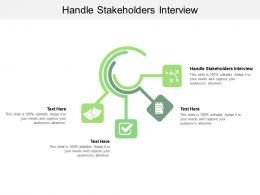Handle Stakeholders Interview Ppt Powerpoint Presentation Portfolio Pictures Cpb