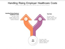 Handling Rising Employer Healthcare Costs Ppt Powerpoint Presentation Show Graphics Download Cpb