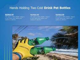 Hands Holding Two Cold Drink Pet Bottles