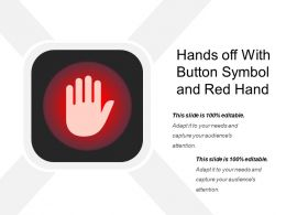 Hands Off With Button Symbol And Red Hand