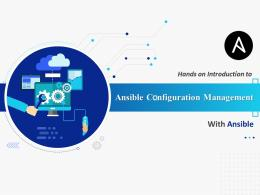 Hands On Introduction To Ansible Configuration Management With Ansible Complete Deck