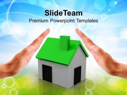 Hands Over A Small Green House Powerpoint Templates PPT Themes And Graphics 0113