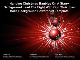 Hanging Christmas Baubles On A Starry Lead The Fight With Our Christmas Balls Template