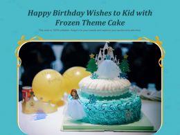 Happy Birthday Wishes To Kid With Frozen Theme Cake