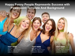 Happy Funny People Represents Success With Powerpoint Template And Background