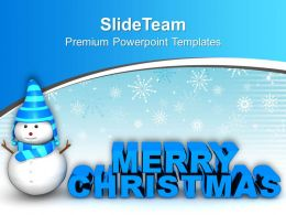 Happy Snowman Wishing Christmas Holidays PowerPoint Templates PPT Themes And Graphics
