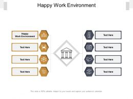Happy Work Environment Ppt Powerpoint Presentation Infographics Example Cpb