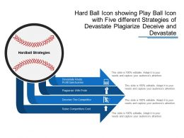 Hardball Icon Showing Play Ball Icon With Five Different Strategies Of Devastate Plagiarize Deceive And Devastate