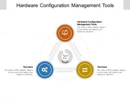 Hardware Configuration Management Tools Ppt Powerpoint Presentation Infographics Deck Cpb