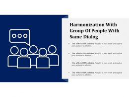Harmonization With Group Of People With Same Dialog