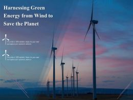 Harnessing Green Energy From Wind To Save The Planet