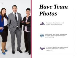 Have Team Photos Communication Ppt Infographics Design Inspiration
