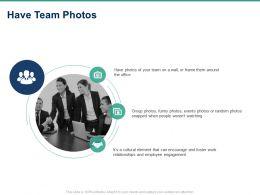 Have Team Photos Ppt Powerpoint Presentation Summary Files