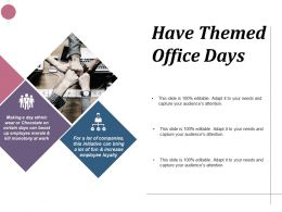 Have Themed Office Days Marketing Ppt Infographics Design Inspiration