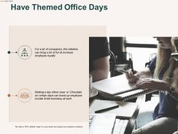 Have Themed Office Days Planning Ppt Powerpoint Presentation Professional Skills