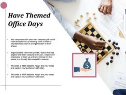 Have Themed Office Days Ppt Infographics Example Introduction
