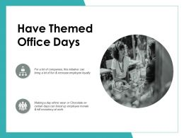 Have Themed Office Days Ppt Powerpoint Presentation Icon Infographic Template