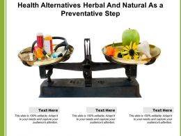 Health Alternatives Herbal And Natural As A Preventative Step