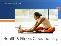 Health And Fitness Clubs Industry Powerpoint Presentation Slides