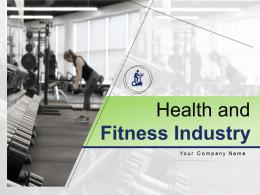 Health And Fitness Industry Powerpoint Presentation Slides