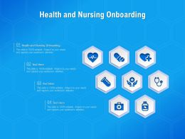 Health And Nursing Onboarding Ppt Powerpoint Presentation Layouts Layouts