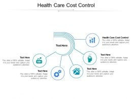 Health Care Cost Control Ppt Powerpoint Presentation Gallery Graphic Images Cpb