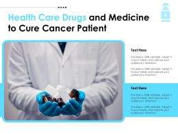 Health Care Drugs And Medicine To Cure Cancer Patient