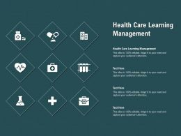Health Care Learning Management Ppt Powerpoint Presentation Graphics Download
