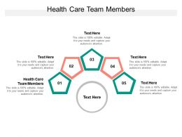Health Care Team Members Ppt Powerpoint Presentation Inspiration Ideas Cpb
