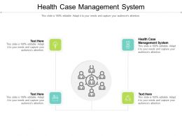 Health Case Management System Ppt Powerpoint Presentation Pictures Graphics Cpb