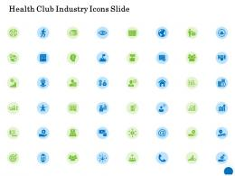 Health Club Industry Icons Slide Ppt Powerpoint Presentation Layouts Graphics Example