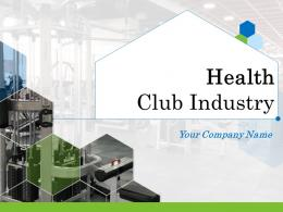 Health Club Industry Powerpoint Presentation Slides