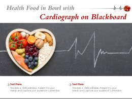 Health Food In Bowl With Cardiograph On Blackboard
