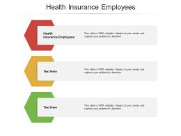 Health Insurance Employees Ppt Powerpoint Presentation Images Cpb