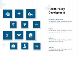 Health Policy Development Ppt Powerpoint Presentation Layouts Outline