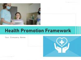 Health Promotion Framework Capacities Biological Approaches Environments Development