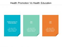 Health Promotion Vs Health Education Ppt Powerpoint Presentation Inspiration Slide Download Cpb