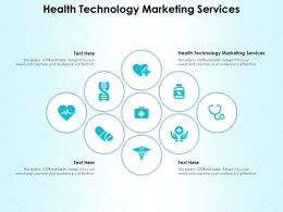 Health Technology Marketing Services Ppt Powerpoint Presentation Model Examples