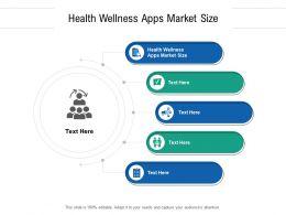 Health Wellness Apps Market Size Ppt Powerpoint Presentation Ideas Master Slide Cpb