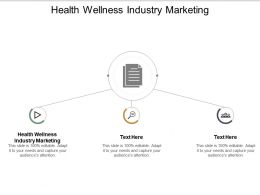 Health Wellness Industry Marketing Ppt Powerpoint Presentation Example Introduction Cpb