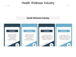 Health Wellness Industry Ppt Powerpoint Presentation Slides Slideshow Cpb
